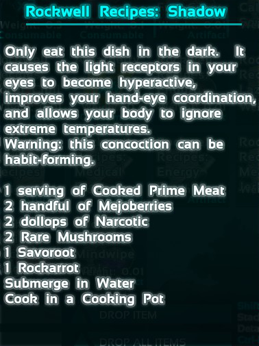 Shadow Steak Saute is one of the more exotic Rockwell Recipes in Ark: Survival Evolved. The recipe is 3 cooked prime meat, 20 Mejoberries, 8 Narcotics, 2 Rare Mushroom, 1 Savoroot, 1 Rockarrot.